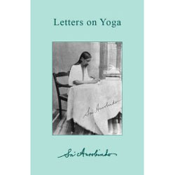 Sri Aurobindo Letters on Yoga