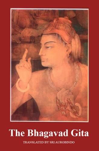 The Bhagavad Gita by Sri Aurobindo