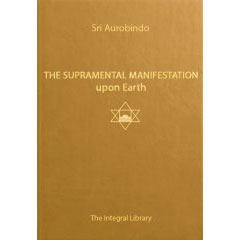 The Supramental Manifestation upon Earth by Sri Aurobindo